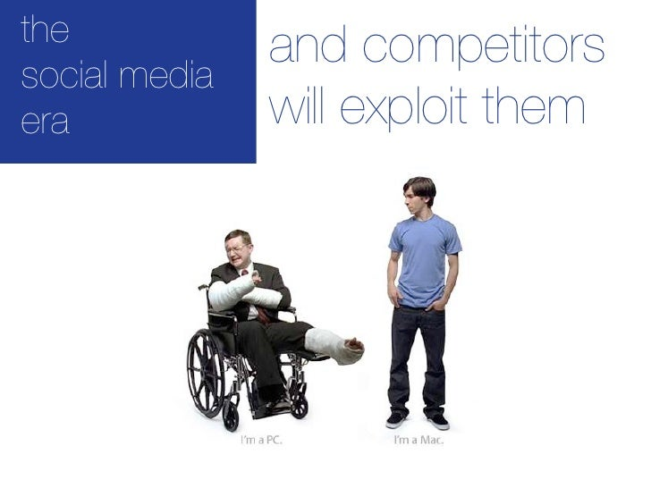 the            and competitors social media era            will exploit them