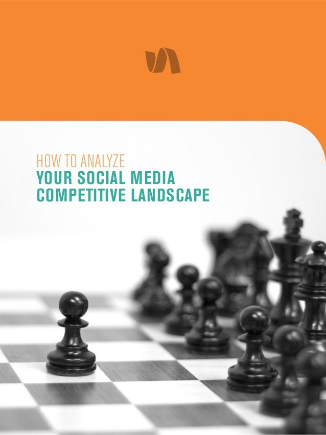 HOW TO ANALYZE YOUR SOCIAL MEDIA COMPETITIVE LANDSCAPE