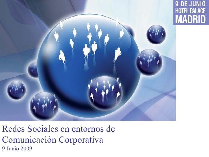 Redes Sociales en entornos de Comunicación Corporativa 9 Junio 2009