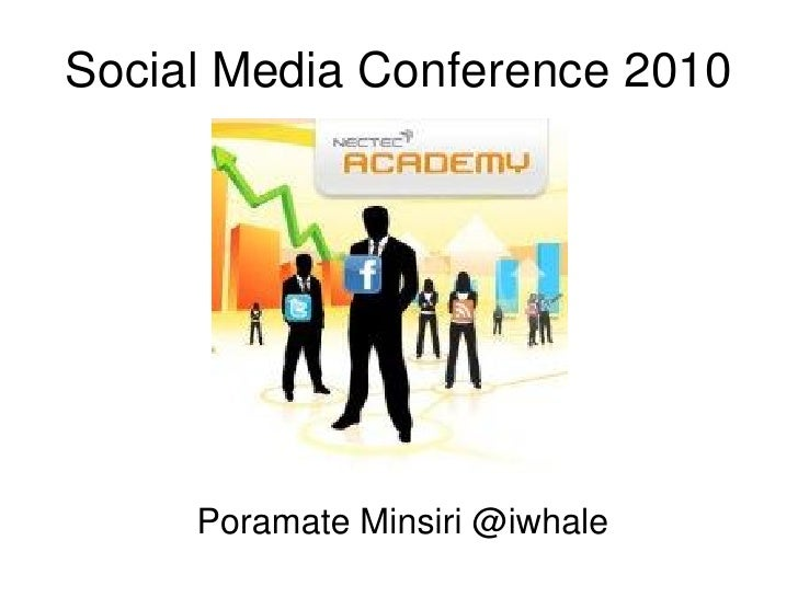 Social Media Conference 2010          Poramate Minsiri @iwhale