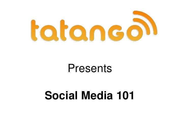 Presents  Social Media 101