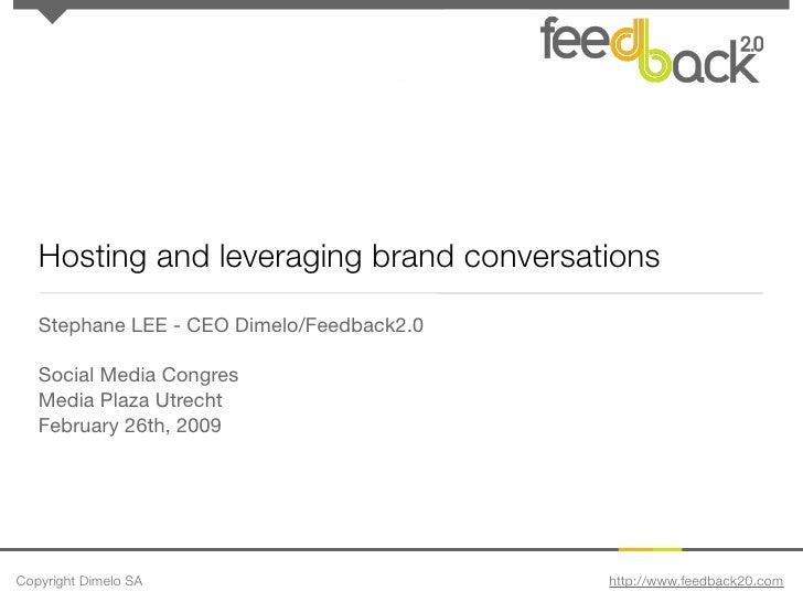 Hosting and leveraging brand conversations    Stephane LEE - CEO Dimelo/Feedback2.0     Social Media Congres    Media Plaz...