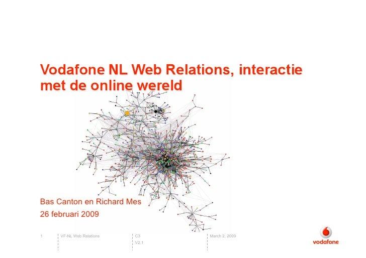 Bas Canton en Richard Mes 26 februari 2009  1    VF-NL Web Relations   C3     March 2, 2009                            V2.1