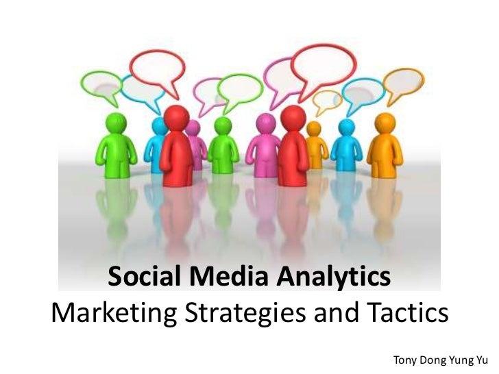 Social Media AnalyticsMarketing Strategies and Tactics<br />Tony Dong Yung Yu<br />