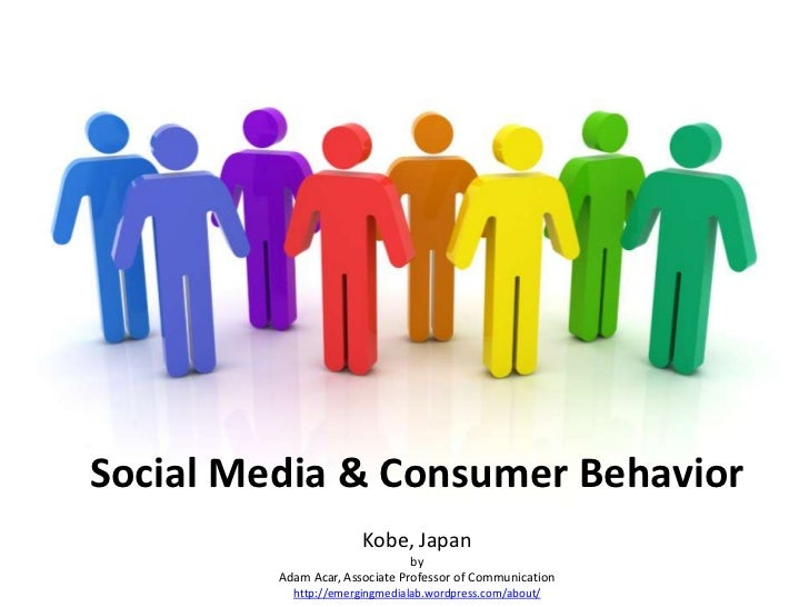 Social Media & Consumer Behavior                       Kobe, Japan                                by         Adam Acar, As...