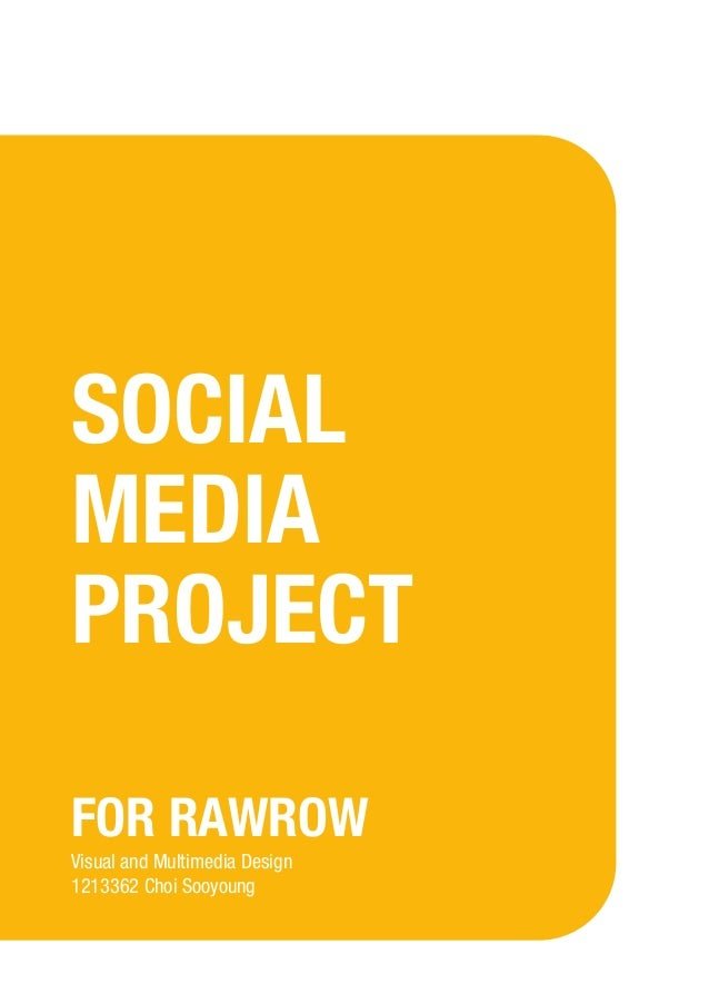 SOCIAL MEDIA PROJECT FOR RAWROW Visual and Multimedia Design 1213362 Choi Sooyoung
