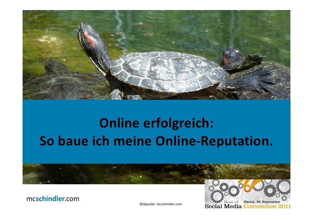 Online erfolgreich:So baue ich meine Online-Reputation.               Bildquelle: mcschindler.com