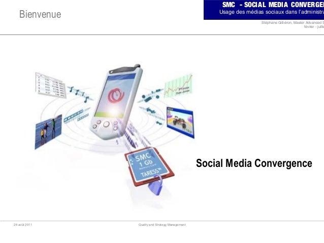 SMC - SOCIAL MEDIA CONVERGEN Usage des médias sociaux dans l'administra Stéphane Gilliéron, Master Advanced S février - ju...