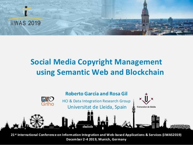 Roberto García and Rosa Gil HCI & Data Integration Research Group Universitat de Lleida, Spain Social Media Copyright Mana...