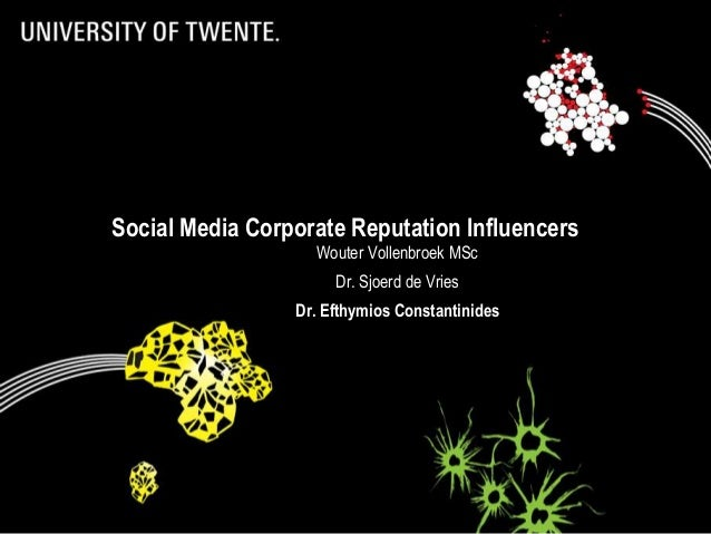 Social Media Corporate Reputation Influencers                              Wouter Vollenbroek MSc                         ...