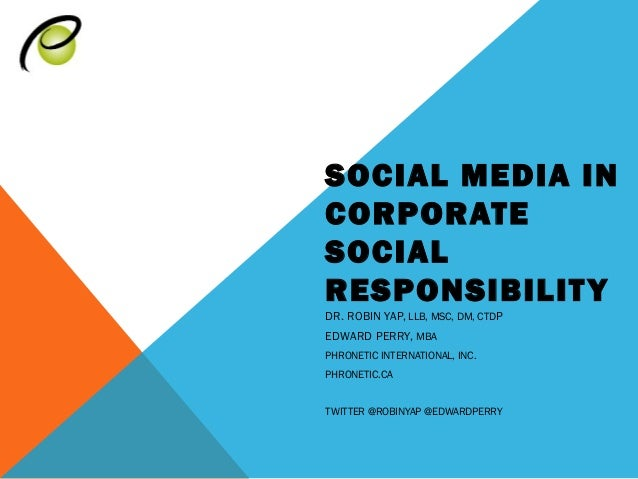 SOCIAL MEDIA INCORPORATESOCIALRESPONSIBILIT YDR. ROBIN YAP, LLB, MSC, DM, CTDPEDWARD PERRY, MBAPHRONETIC INTERNATIONAL, IN...