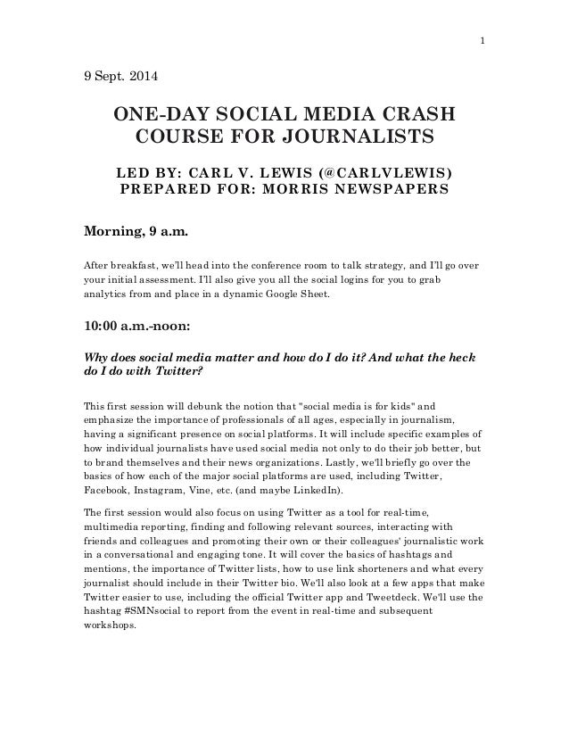 1 9 Sept. 2014 ONE-DAY SOCIAL MEDIA CRASH COURSE FOR JOURNALISTS LED BY: CARL V. LEWIS (@CARLVLEWIS) PREPARED FOR: MORRIS ...