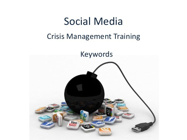 Social MediaCrisis Management Training         Keywords