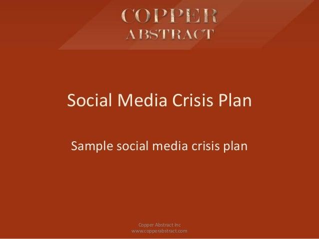 Social Media Crisis PlanSample social media crisis planCopper Abstract Incwww.copperabstract.com
