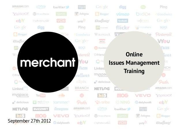 Online                      Issues Management                            TrainingSeptember 27th 2012