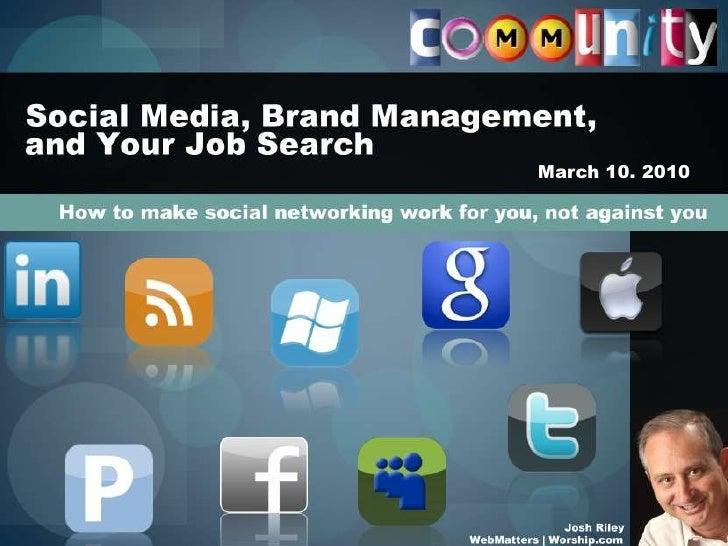 social media brand management and your job search. Black Bedroom Furniture Sets. Home Design Ideas