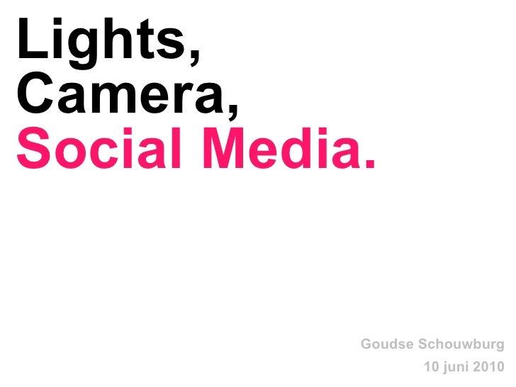 Lights, Camera,   Social Media. Goudse Schouwburg 10 juni 2010