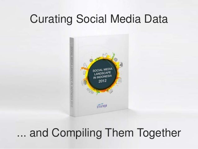 Curating Social Media Data... and Compiling Them Together