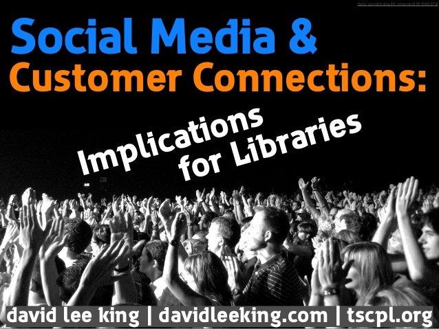 flickr.com/photos/frf_kmeron/3761063379/  Social Media &  Customer Connections: s on raries ti b ca Li li p Im or f  david ...