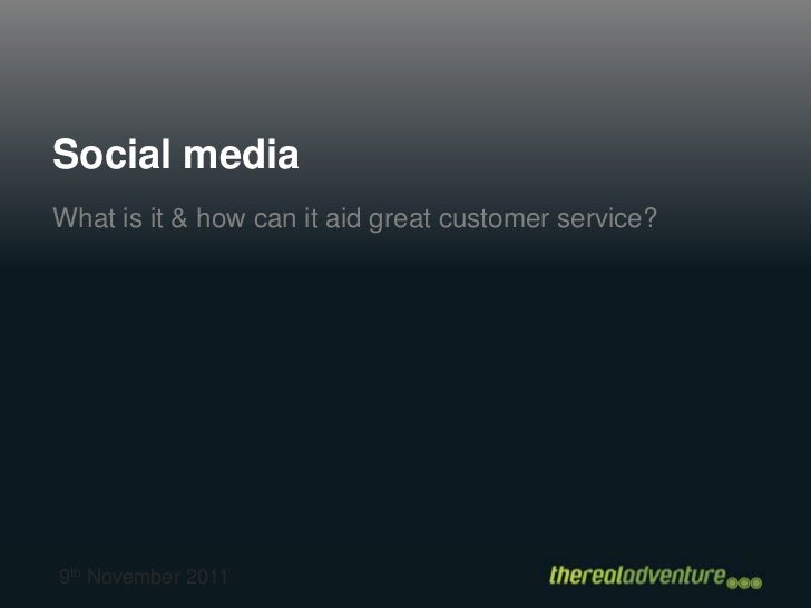 Social mediaWhat is it & how can it aid great customer service?9th November 2011