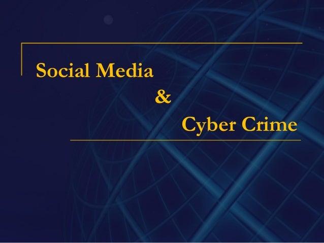 social crime Social media as a vector for cyber crime april 7, 2015 sarah ackerman, kyle schutte clark schaefer consulting.