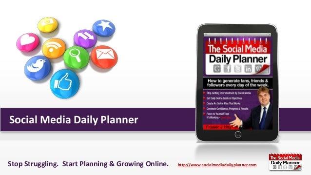 Social Media Daily Planner  Stop Struggling. Start Planning & Growing Online.  http://www.socialmediadailyplanner.com  1