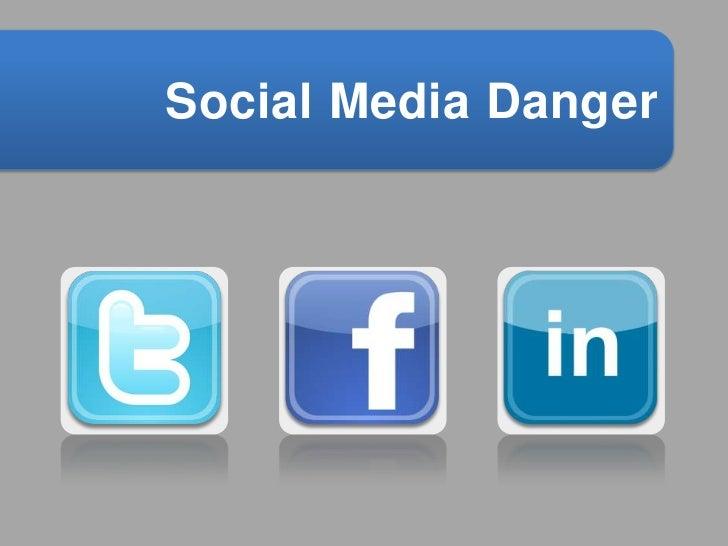 Social Media Danger  <br />