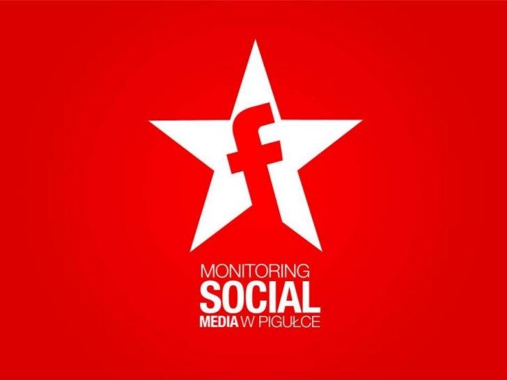 Biznes dostrzegł potencjał Social Media.Pojawiła się potrzeba monitoringu i reagowania.