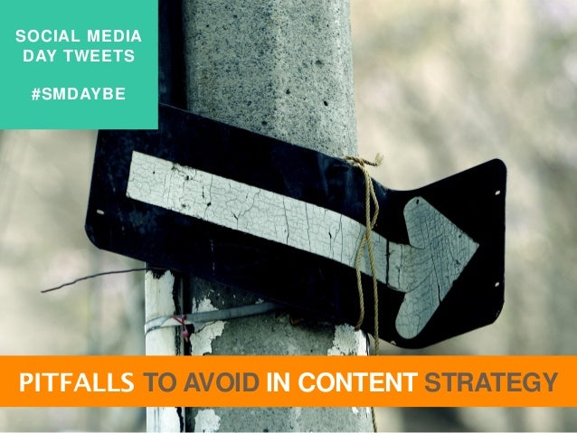 SOCIAL MEDIA DAY TWEETS #SMDAYBE PITFALLS TO AVOID IN CONTENT STRATEGY
