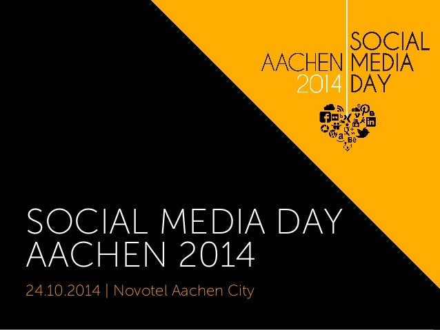 SOCIAL MEDIA DAY  AACHEN 2014  24.10.2014 | Novotel Aachen City