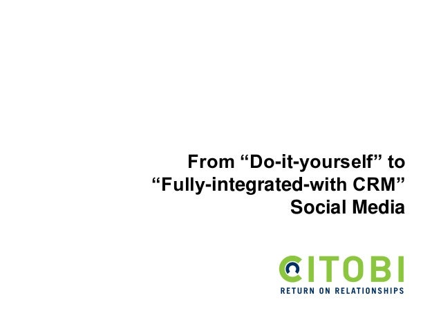 """From """"Do-it-yourself"""" to """"Fully-integrated-with CRM"""" Social Media"""