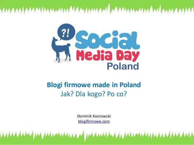 Blogi firmowe made in Poland Jak? Dla kogo? Po co?  Dominik Kaznowski blogifirmowe.com