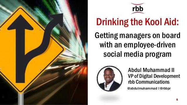 @abdulmuhammad #SMDaySFL #SMDayNetWorth 1 Getting managers on board with an employee-driven social media program Drinking ...