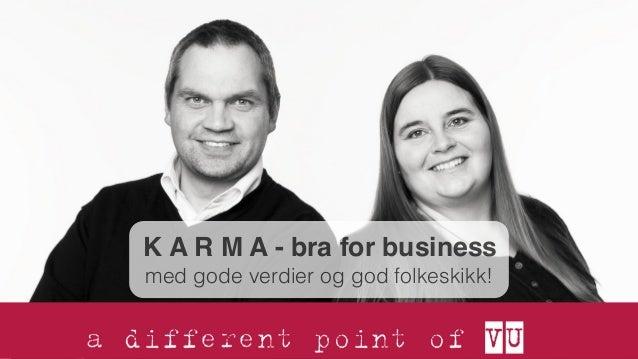 K A R M A - bra for business med gode verdier og god folkeskikk!