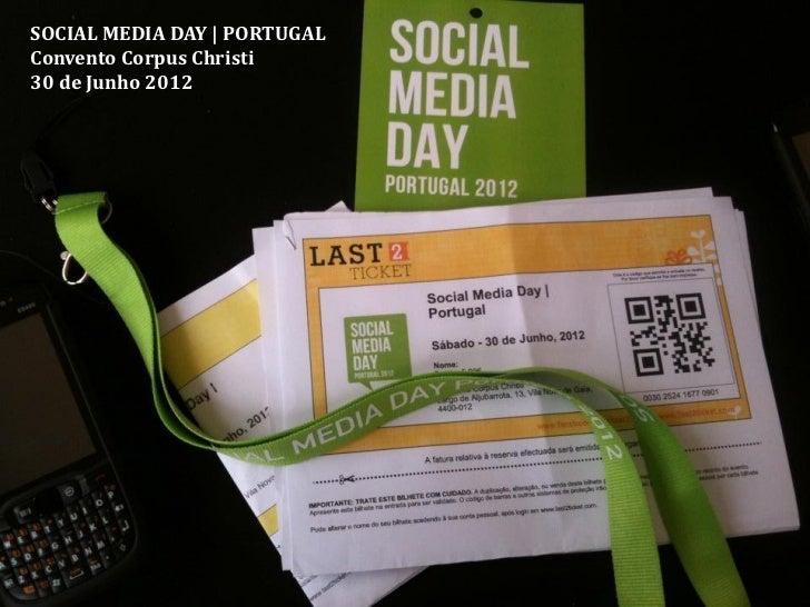 SOCIAL MEDIA DAY | PORTUGALConvento Corpus Christi30 de Junho 2012