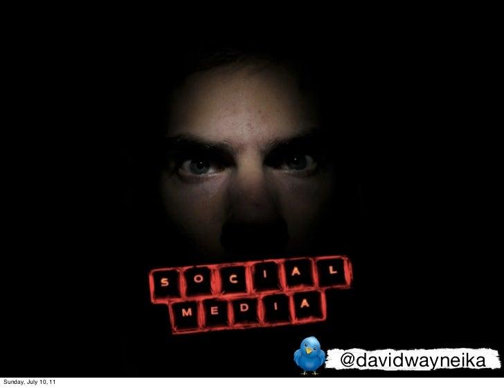@davidwayneikaSunday, July 10, 11