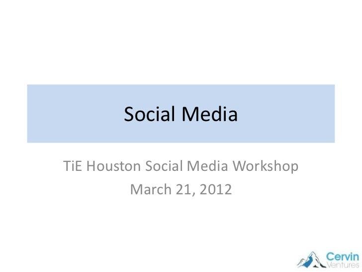 Social MediaTiE Houston Social Media Workshop          March 21, 2012