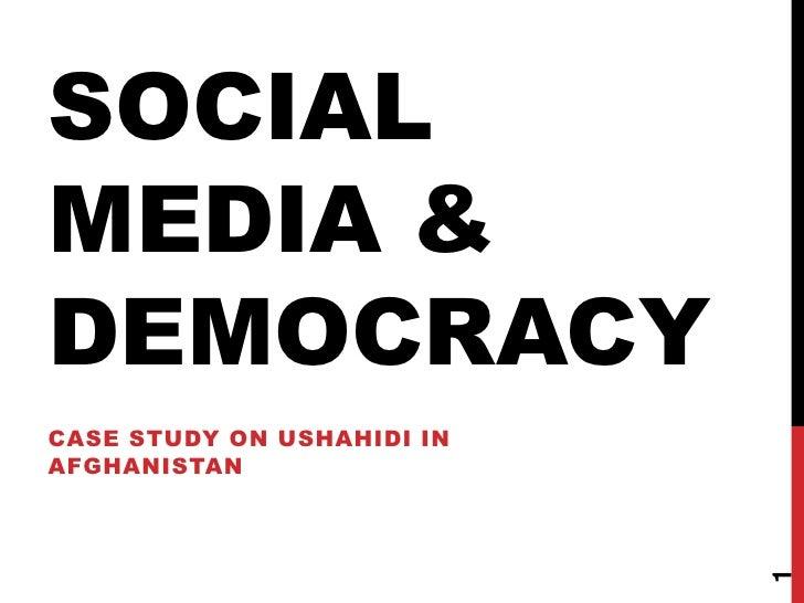 Social media & democracy<br />Case study on Ushahidi in Afghanistan<br />1<br />