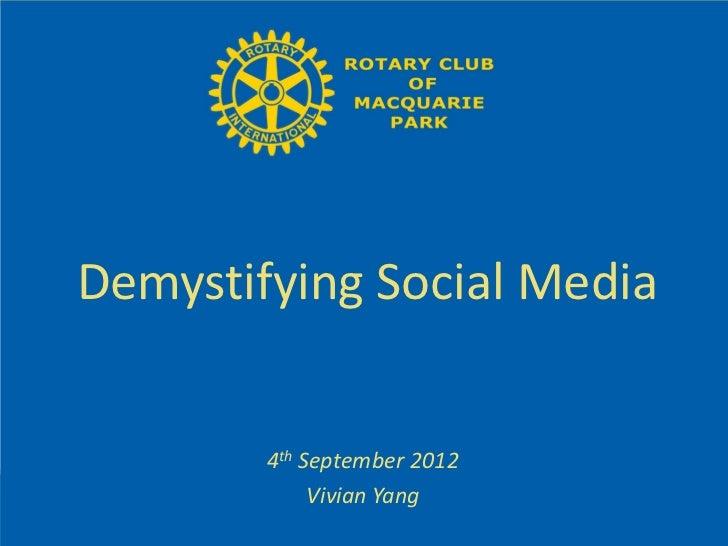 Demystifying Social Media        4th September 2012             Vivian Yang