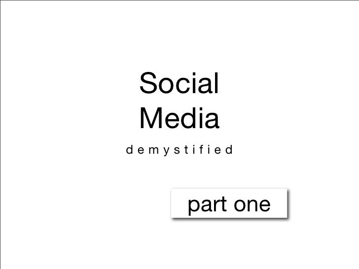 Social  Media demystified          part one