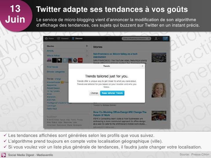 13                    Twitter adapte ses tendances à vos goûtsJuin                   Le service de micro-blogging vient d'...