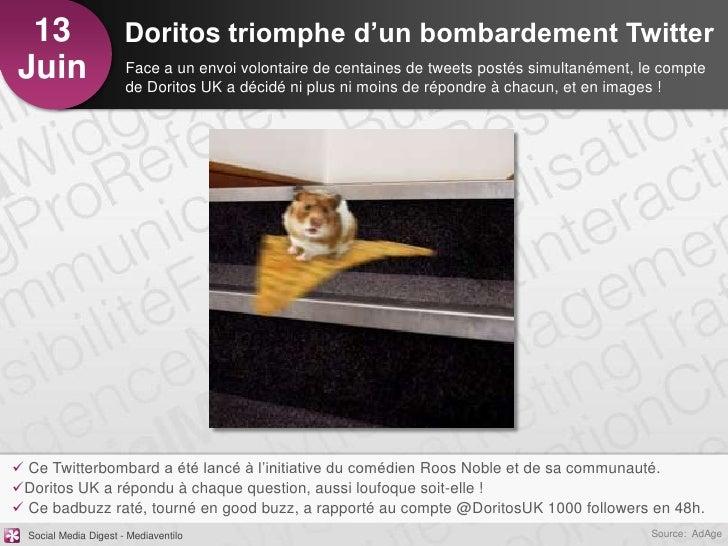 13                    Doritos triomphe d'un bombardement TwitterJuin                   Face a un envoi volontaire de centa...
