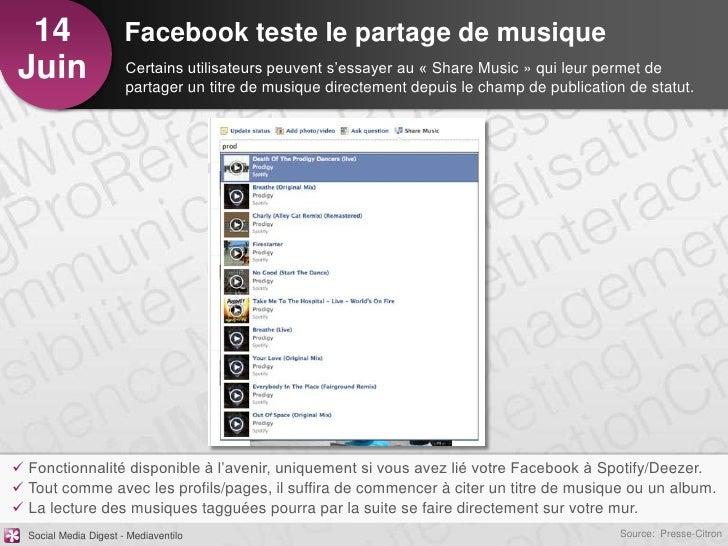 14                    Facebook teste le partage de musiqueJuin                   Certains utilisateurs peuvent s'essayer a...
