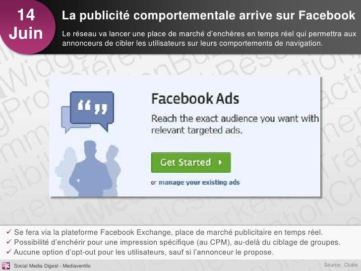 14                    La publicité comportementale arrive sur FacebookJuin                   Le réseau va lancer une place...