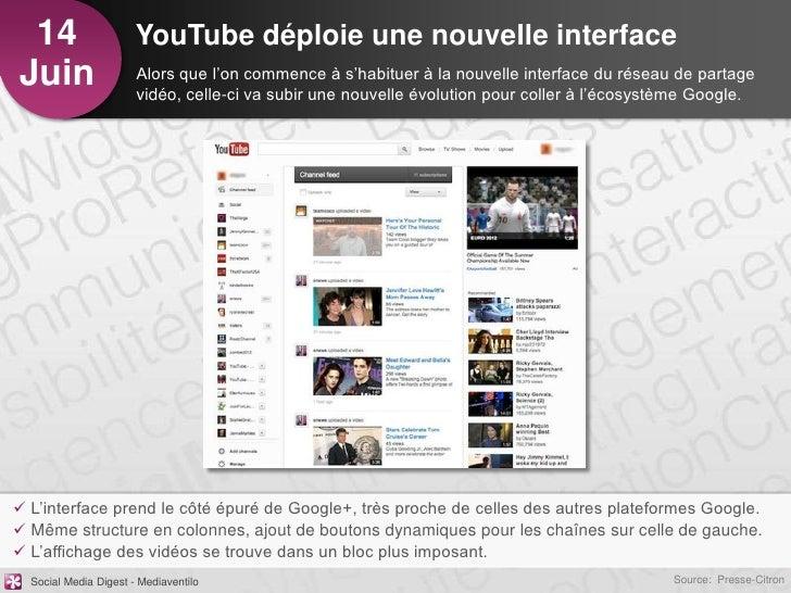 14                    YouTube déploie une nouvelle interfaceJuin                   Alors que l'on commence à s'habituer à ...