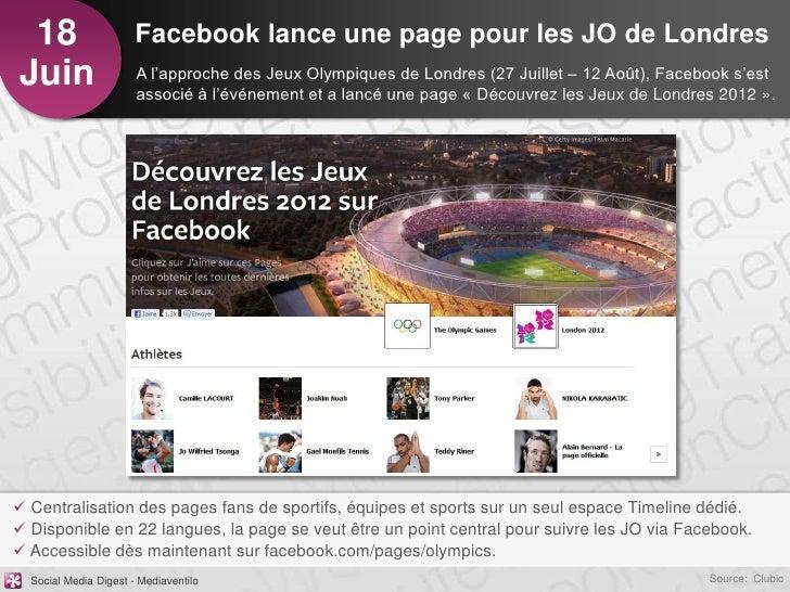 18                    Facebook lance une page pour les JO de LondresJuin                   A l'approche des Jeux Olympique...