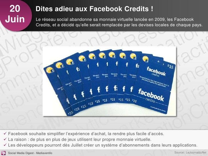 20                    Dites adieu aux Facebook Credits !Juin                   Le réseau social abandonne sa monnaie virtu...