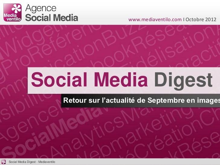 www.mediaventilo.com I Octobre 2012                Social Media Digest                                     Retour sur l'ac...