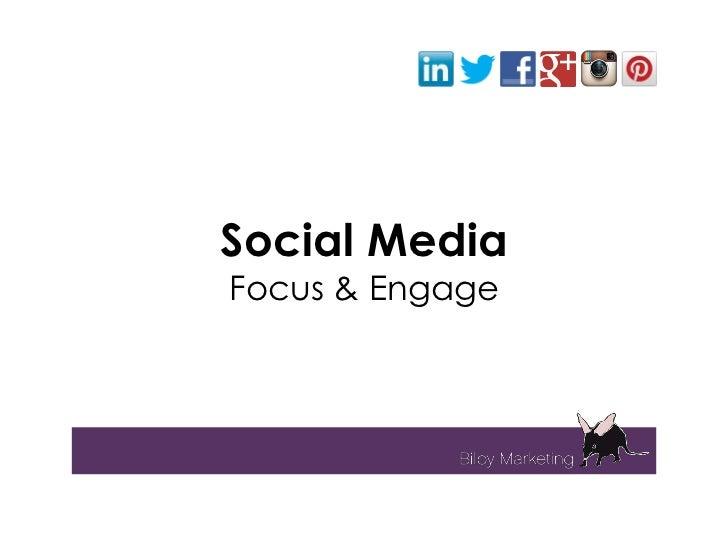 Social MediaFocus & Engage