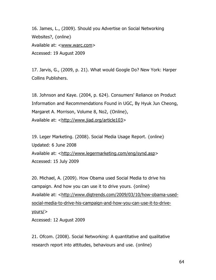 16. James, L., (2009). Should you Advertise on Social Networking Websites?, {online} Available at: <www.warc.com> Accessed...